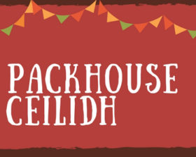 Come to The Packhouse cèilidh